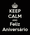KEEP CALM AND Feliz Aniversário - Personalised Poster large