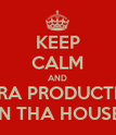 KEEP CALM AND GARA PRODUCTION IN THA HOUSE - Personalised Poster large