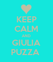 KEEP CALM AND GIULIA PUZZA  - Personalised Poster large