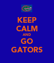 KEEP CALM AND GO GATORS - Personalised Poster large