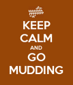 KEEP CALM AND GO MUDDING - Personalised Poster large
