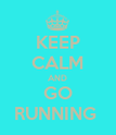 KEEP CALM AND GO RUNNING  - Personalised Poster large