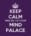 KEEP CALM AND GO TO YOUR MIND PALACE - Personalised Poster large