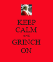 KEEP CALM AND GRINCH ON - Personalised Poster large