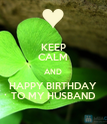 KEEP CALM AND HAPPY BIRTHDAY TO MY HUSBAND - Personalised Poster large