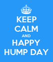 KEEP CALM AND HAPPY HUMP DAY - Personalised Poster large