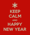 KEEP CALM AND HAPPY NEW YEAR - Personalised Poster large
