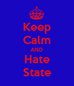 Keep Calm AND Hate State - Personalised Poster large