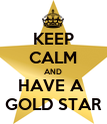 keep-calm-and-have-a-gold-star-4.png?v1