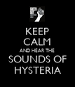 KEEP CALM AND HEAR THE SOUNDS OF HYSTERIA - Personalised Poster large