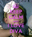 KEEP CALM AND I LOVE DIVA - Personalised Poster large
