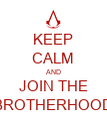 KEEP CALM AND JOIN THE BROTHERHOOD - Personalised Poster large