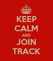 KEEP CALM AND JOIN TRACK - Personalised Poster large