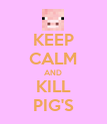 KEEP CALM AND KILL PIG'S - Personalised Poster large