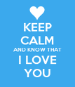 KEEP CALM AND KNOW THAT I LOVE YOU - Personalised Poster large