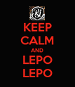 KEEP CALM AND LEPO  LEPO  - Personalised Poster large