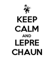 KEEP CALM AND LEPRE CHAUN - Personalised Poster large