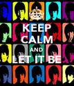 KEEP CALM AND LET IT BE  - Personalised Poster large