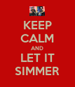 KEEP CALM AND LET IT SIMMER - Personalised Poster large