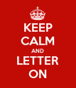 KEEP CALM AND LETTER ON - Personalised Poster large