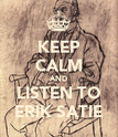 KEEP CALM AND LISTEN TO ERIK SATIE - Personalised Poster large