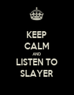KEEP CALM AND LISTEN TO SLAYER - Personalised Poster large