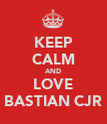 KEEP CALM AND LOVE BASTIAN CJR - Personalised Poster large