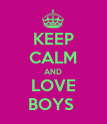 KEEP CALM AND LOVE BOYS  - Personalised Poster large