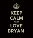 KEEP CALM AND LOVE BRYAN  - Personalised Poster large