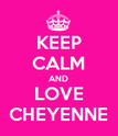 KEEP CALM AND LOVE CHEYENNE - Personalised Poster large