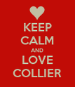 KEEP CALM AND LOVE COLLIER - Personalised Poster large