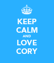 KEEP CALM AND LOVE CORY - Personalised Poster large