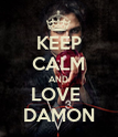 KEEP CALM AND LOVE  DAMON - Personalised Poster large
