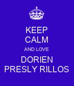 KEEP CALM AND LOVE DORIEN PRESLY RILLOS - Personalised Poster large