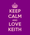KEEP CALM AND LOVE KEITH - Personalised Poster large