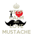 KEEP CALM AND LOVE MUSTACHE - Personalised Poster large