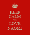 KEEP CALM AND LOVE NAOMI - Personalised Poster large