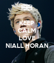 KEEP CALM AND LOVE NIALL HORAN - Personalised Poster large