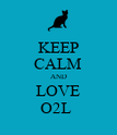 KEEP CALM AND LOVE O2L  - Personalised Poster large