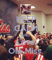 KEEP CALM AND Love Ole Miss  - Personalised Poster large