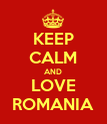KEEP CALM AND LOVE ROMANIA - Personalised Poster large