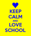 KEEP CALM AND LOVE SCHOOL - Personalised Poster large