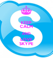 KEEP CALM AND LOVE SKYPE - Personalised Poster large