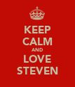 KEEP CALM AND LOVE STEVEN - Personalised Poster large
