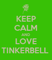 KEEP CALM AND LOVE TINKERBELL  - Personalised Poster large