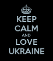 KEEP CALM AND LOVE UKRAINE - Personalised Poster large