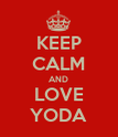 KEEP CALM AND LOVE YODA - Personalised Poster large