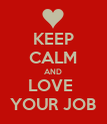 KEEP CALM AND LOVE  YOUR JOB - Personalised Poster large