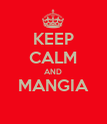 KEEP CALM AND MANGIA  - Personalised Poster large