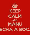 KEEP CALM AND MANU PECHA A BOCA - Personalised Poster large